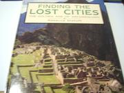 FINDING THE LOST CITIES by Rebecca Stefoff