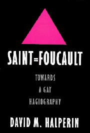 SAINT FOUCAULT by David M. Halperin