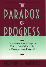THE PARADOX OF PROGRESS by Richard B. McKenzie