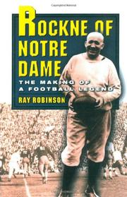 ROCKNE OF NOTRE DAME by Ray Robinson