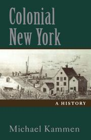 COLONIAL NEW YORK: A History by Michael Kammen