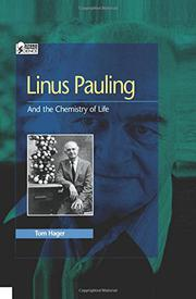 LINUS PAULING AND THE CHEMISTRY OF LIFE by Tom Hager