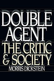 DOUBLE AGENT: The Critic and Society by Morris Dickstein