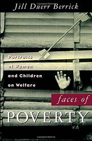 FACES OF POVERTY: Portraits of Women and Children on Welfare by Jill Duerr Berrick