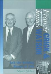 FRANCIS CRICK AND JAMES WATSON by Edward Edelson
