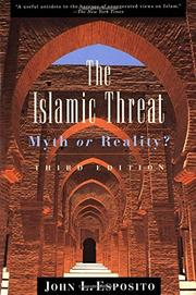 THE ISLAMIC THREAT: Myth or Reality? by John L. Esposito
