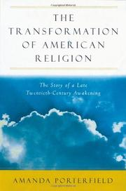 THE TRANSFORMATION OF AMERICAN RELIGION by Amanda Porterfield