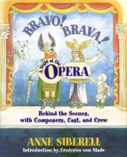 BRAVO! BRAVA! A NIGHT AT THE OPERA by Anne Siberell