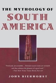 THE MYTHOLOGY OF SOUTH AMERICA by John Bierhorst