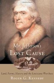 MR. JEFFERSON'S LOST CAUSE by Roger G. Kennedy