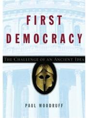 FIRST DEMOCRACY by Paul Woodruff