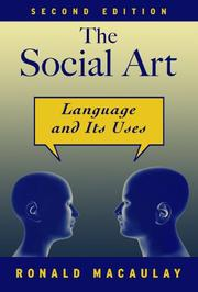 THE SOCIAL ART: Language and Its Uses by Ronald Macaulay