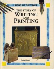 THE STORY OF WRITING AND PRINTING by Anita Ganeri