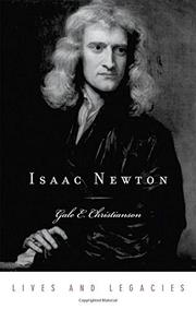 ISAAC NEWTON by Gale E. Christianson