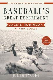 BASEBALL'S GREAT EXPERIMENT: Jackie Robinson and His Legacy by Jules Tygiel