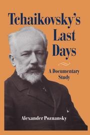 TCHAIKOVSKY'S LAST DAYS by Alexander Poznansky