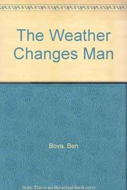 THE WEATHER CHANGES MAN by Ben Bova