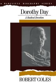 DOROTHY DAY: A Radical Devotion by Robert Coles