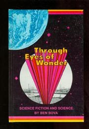 THROUGH EYES OF WONDER; by Ben Bova