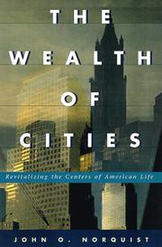 THE WEALTH OF CITIES by John O. Norquist