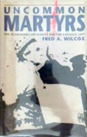 UNCOMMON MARTYRS by Fred Wilcox