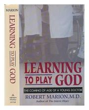 LEARNING TO PLAY GOD by Robert Marion