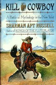 KILL THE COWBOY by Sharman Apt Russell