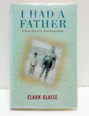 I HAD A FATHER by Clark Blaise