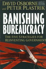 BANISHING BUREAUCRACY by David Osborne