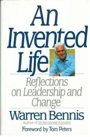 AN INVENTED LIFE by Warren Bennis