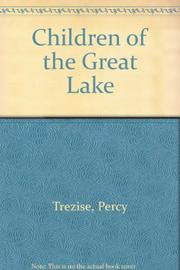 CHILDREN OF THE GREAT LAKE by Percy Trezise