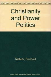 CHRISTIANITY AND POWER POLITICS by Reinhold Niebuhr