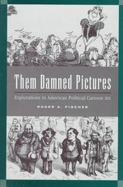 THEM DAMNED PICTURES by Roger A. Fischer