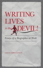 WRITING LIVES IS THE DEVIL! by Gale E. Christianson