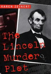THE LINCOLN MURDER PLOT by Karen Zeinert