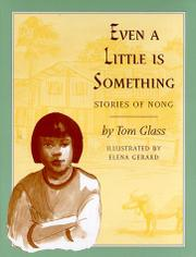 EVEN A LITTLE IS SOMETHING by Tom Glass