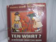 TEN WHAT? by Russell Hoban
