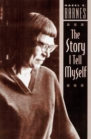 THE STORY I TELL MYSELF by Hazel E. Barnes