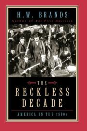 THE RECKLESS DECADE: America in the 1890s by H.W. Brands