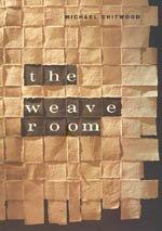 THE WEAVE ROOM by Michael Chitwood