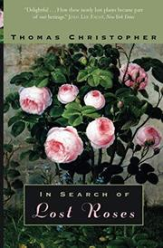 IN SEARCH OF LOST ROSES by Thomas Christopher