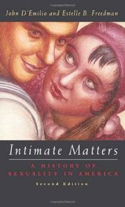INTIMATE MATTERS: A History of Sexuality in America by John & Estelle B. Freedman D'Emilio