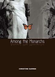 AMONG THE MONARCHS by Christine Garren
