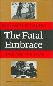 THE FATAL EMBRACE by Benjamin Ginsberg