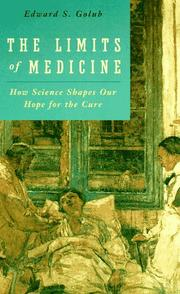 THE LIMITS OF MEDICINE: How Science Shapes Our Hope for the Cure by Edward S. Golub