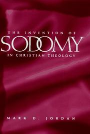 THE INVENTION OF SODOMY IN CHRISTIAN THEOLOGY by Mark D. Jordan