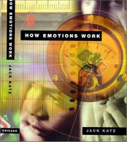HOW EMOTIONS WORK by Jack Katz