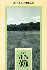 THE VIEW FROM AFAR by Claude Levi-Strauss
