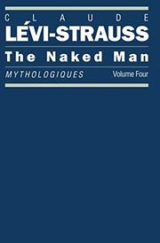 THE NAKED MAN by Claude Levi-Strauss