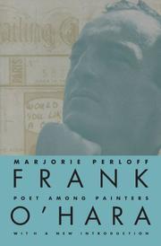 FRANK O'HARA: Poet Among Painters by Marjorie Perloff